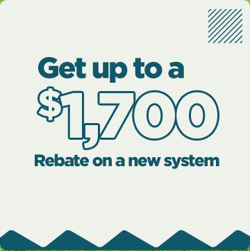 Get up to $1,700 rebate on a new system