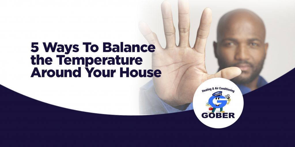 5 Ways To Balance the Temperature Around Your House